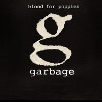 Cover Garbage - Blood For Poppies