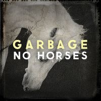 Cover Garbage - No Horses