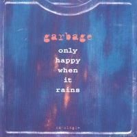 Cover Garbage - Only Happy When It Rains