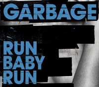 Cover Garbage - Run Baby Run