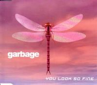Cover Garbage - You Look So Fine