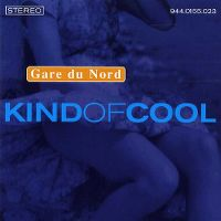 Cover Gare du Nord - Kind Of Cool