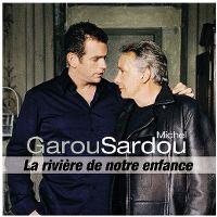 Cover Garou & Michel Sardou - La rivière de notre enfance