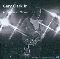 Cover Gary Clark Jr. - Ain't Messin' 'Round