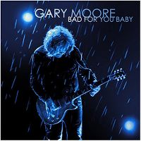 Cover Gary Moore - Bad For You Baby