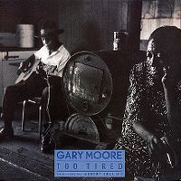 Cover Gary Moore feat. Albert Collins - Too Tired