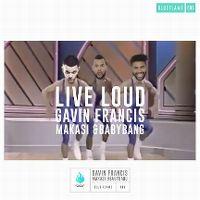 Cover Gavin Francis feat. Makasi & Babybang - Live Loud