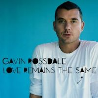 Cover Gavin Rossdale - Love Remains The Same