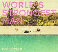 Cover Gaz Coombes - World's Strongest Man