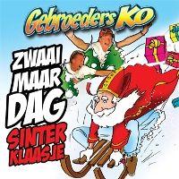 Cover Gebroeders Ko - Zwaai maar dag sinterklaasje