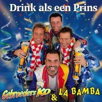 Cover Gebroeders Ko & La Bamba - Drink als een prins
