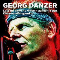 Cover Georg Danzer - Lass mi amoi no d'Sunn aufgeh' segn - Konzert-Höhepunkte
