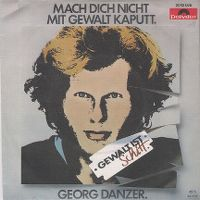 Cover Georg Danzer - Mach dich nicht mit Gewalt kaputt