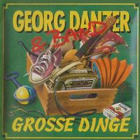 Cover Georg Danzer & Band - Grosse Dinge