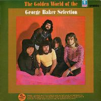 Cover George Baker Selection - The Golden World Of The George Baker Selection