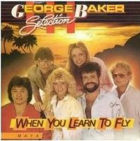 Cover George Baker Selection - When You Learn To Fly