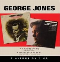 Cover George Jones - A Picture Of Me (Without You) / Nothing Ever Hurt Me (Half As Bad As Losing You)