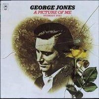 Cover George Jones - A Picture Of Me (Without You)