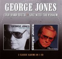 Cover George Jones - Cold Hard Truth / Live With The Possum