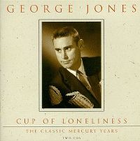 Cover George Jones - Cup Of Loneliness: The Classic Mercury Years