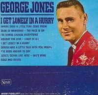 Cover George Jones - I Get Lonely In A Hurry