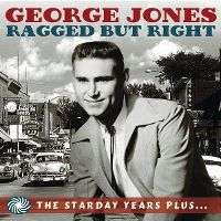Cover George Jones - Ragged But Right - The Starday Years Plus...