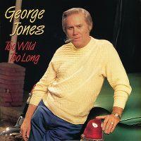 Cover George Jones - Too Wild Too Long