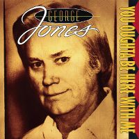 Cover George Jones - You Oughta Be Here With Me