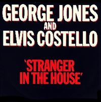 Cover George Jones and Elvis Costello - Stranger In The House