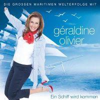 Cover Géraldine Olivier - Ein Schiff wird kommen - die grossen maritimen Welterfolge mit Géraldine Olivier