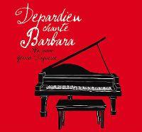 Cover Gérard Depardieu / Gérard Daguerre - Depardieu chante Barbara