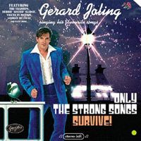Cover Gerard Joling - Only The Strong Songs Survive