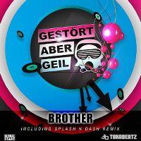 Cover Gestört aber GeiL - Brother