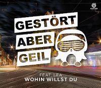 Cover Gestört aber GeiL feat. Lea - Wohin willst du
