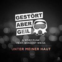 Cover Gestört aber GeiL & Koby Funk feat. Wincent Weiss - Unter meiner Haut