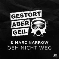 Cover Gestört aber GeiL & Marc Narrow - Geh nicht weg