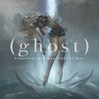 Cover Ghost - Everything We Touch Turns To Dust