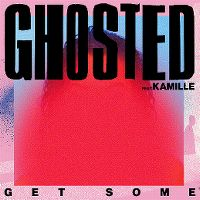 Cover Ghosted feat. Kamille - Get Some