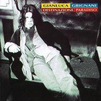 Cover Gianluca Grignani - Destinazione paradiso