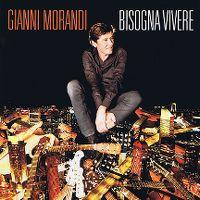 Cover Gianni Morandi - Bisogna vivere
