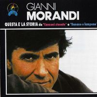 """Cover Gianni Morandi - Questa è la storia (da """"Canzoni stonate"""" a """"Banane e lampone"""")"""