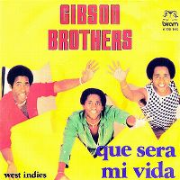 Cover Gibson Brothers - Que sera mi vida (If You Should Go)