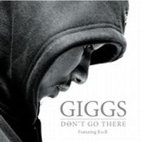 Cover Giggs feat. B.o.B - Don't Go There