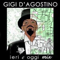Cover Gigi D'Agostino - Ieri e Oggi Mix