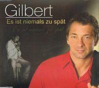Cover Gilbert - Es ist niemals zu spät