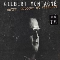 Cover Gilbert Montagné - Entre douceur et violence