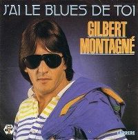 Cover Gilbert Montagné - J'ai le blues de toi