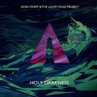 Cover Gion Stump & The Lighthouse Project - Holy Darkness