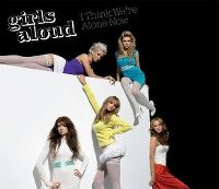 Cover Girls Aloud - I Think We're Alone Now
