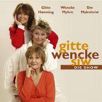 Cover Gitte Hænning / Wencke Myhre / Siw Malmkvist - Gitte Wencke Siw - Die Show